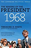 White, Theodore H.: The Making of the President 1968 (Landmark Political)