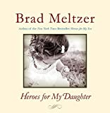 Meltzer, Brad: Heroes for My Daughter