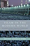 Nasr, Seyyed Hossein: Islam in the Modern World: Challenged by the West, Threatened by Fundamentalism, Keeping Faith with Tradition