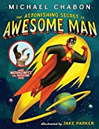 The astonishing secret of Awesome Man by…