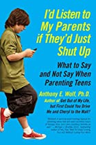 I'd Listen to My Parents If They'd…
