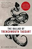 Taylor, Glenn: The Ballad of Trenchmouth Taggart: A Novel