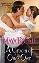 A Groom of One's Own by Maya Rodale