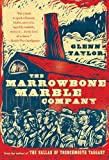 Taylor, Glenn: The Marrowbone Marble Company