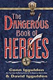 Iggulden, Conn: The Dangerous Book of Heroes