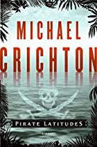 Pirate Latitudes: A Novel by Michael…