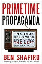 Primetime Propaganda: The True Hollywood…