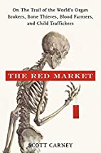 The Red Market: On the Trail of the…