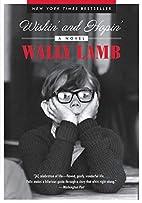 Wishin' and Hopin': A Novel by Wally Lamb