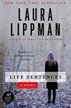 Life Sentences: A Novel by Laura Lippman