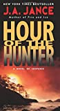 Jance, J. A.: Hour of the Hunter