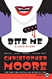 Moore, Christopher: Bite Me LP: A Love Story