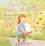 Clark, Julie Aigner: You Are the Best Medicine