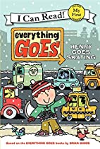 Everything Goes: Henry Goes Skating (My…
