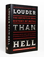 Louder Than Hell: The Definitive Oral…