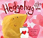 Hedgehug: A Sharp Lesson in Love by Dan…