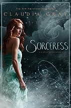 Sorceress (Spellcaster) by Claudia Gray