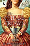 Stanley, Diane: The Cup and the Crown