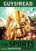 Guys Read: The Sports Pages by Jon Scieszka