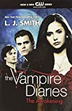 Smith, L. J.: The Awakening (The Vampire Diaries, Vol. 1)