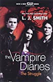 Smith, L. J.: The Struggle (The Vampire Diaries, Vol. 2)