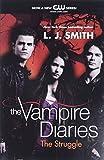 Smith, L. J.: The Struggle (The Vampire Diaries, Vol. 2)