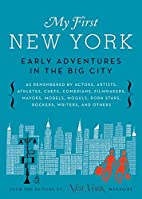 My First New York: Early Adventures in the…