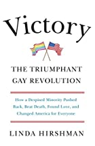 Victory: The Triumphant Gay Revolution by…