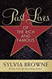 Browne, Sylvia: Past Lives of the Rich and Famous