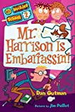 Gutman, Dan: Mr. Harrison Is Embarrassin'! (My Weirder School, Book 2)