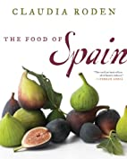 The Food of Spain by Claudia Roden