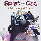 Splat the Cat: Back to School, Splat! by Rob…