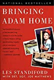 Standiford, Les: Bringing Adam Home: The Abduction That Changed America