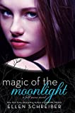 Schreiber, Ellen: Magic of the Moonlight: A Full Moon Novel
