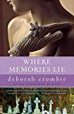 Crombie, Deborah: Where Memories Lie (Duncan Kincaid/Gemma James Novels)