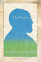 The Pastor: A Memoir by Eugene H. Peterson