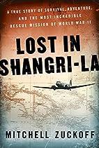 Lost in Shangri-La: A True Story of…