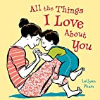 All the Things I Love About You by LeUyen…