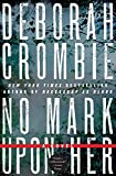 Crombie, Deborah: No Mark upon Her (Duncan Kincaid/Gemma James Novels)