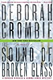 Crombie, Deborah: The Sound of Broken Glass (Duncan Kincaid/Gemma James Novels)