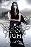 Davies, Jocelyn: A Fractured Light (Beautiful Dark)
