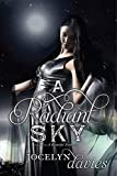 Davies, Jocelyn: A Radiant Sky (Beautiful Dark)