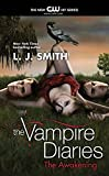 L. J. Smith: The Vampire Diaries: The Awakening, The Struggle, The Fury, and The Return (The Vampire Diaries)