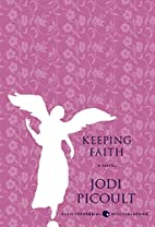 Keeping Faith: A Novel (P.S.) by Jodi…