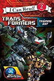 Teitelbaum, Michael: Transformers: Hunt for the Decepticons: Training Day (I Can Read Book 2)