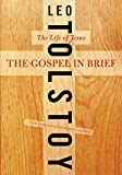 Tolstoy, Leo: The Gospel in Brief: The Life of Jesus