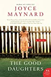 Maynard, Joyce: The Good Daughters: A Novel (P.S.)