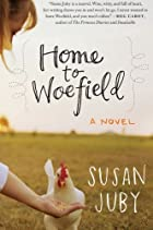 Home to Woefield: A Novel by Susan Juby