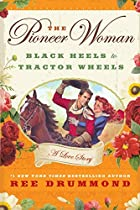 The Pioneer Woman: Black Heels to Tractor…