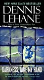 Dennis Lehane: Darkness, Take My Hand